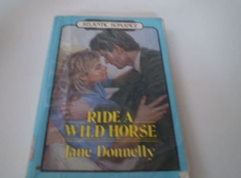 Ride a Wild Horse: Jane Donnelly