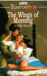9780263756432: The Wings of Morning (Temptation)