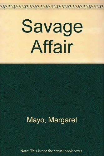 9780263756951: Savage Affair