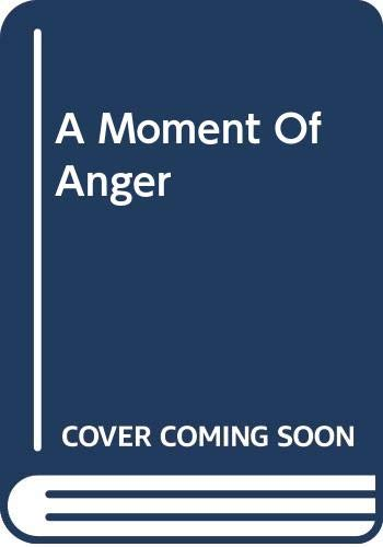9780263757972: Moment of Anger