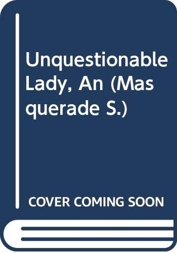 9780263758108: Unquestionable Lady, An (Masquerade S.)