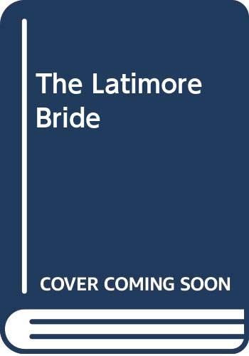 9780263760477: The Latimore Bride