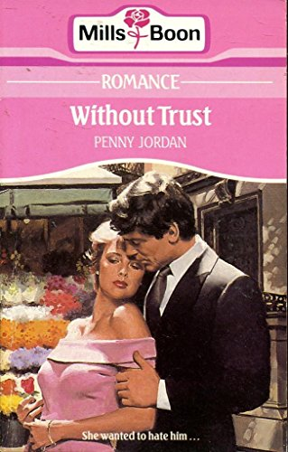 WITHOUT TRUST (0263761126) by Penny Jordan