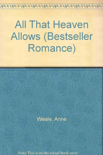 9780263762051: All That Heaven Allows (Bestseller Romance)