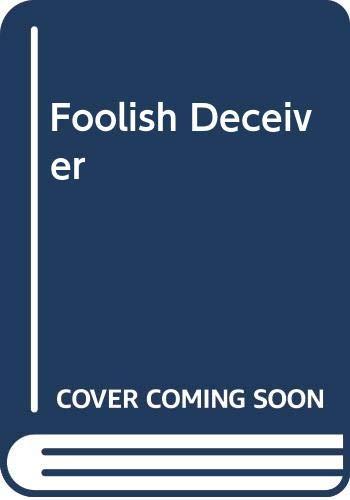 9780263763300: Foolish Deceiver