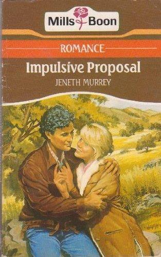 9780263763478: Impulsive Proposal