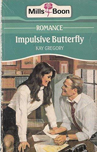 Impulsive Butterfly: Gregory, Kay