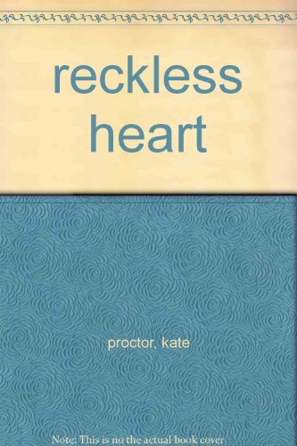 Reckless Heart: Proctor, Kate