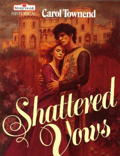 Shattered Vows (Masquerade): Carol Townend