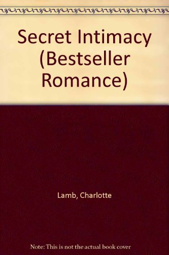 Secret Intimacy (Bestseller Romance) (0263765466) by Charlotte Lamb
