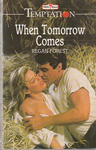9780263765762: When Tomorrow Comes (Temptation)
