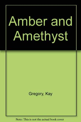 Amber and Amethyst: Kay Gregory