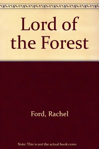Lord of the Forest: Ford, Rachel