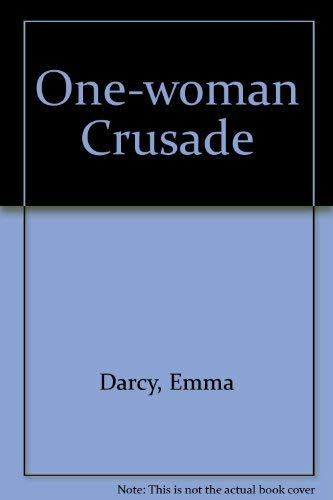 One-woman Crusade (0263767361) by Emma Darcy