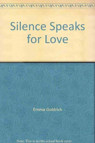 9780263767384: Silence Speaks for Love