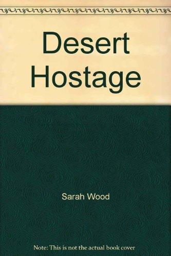 9780263767520: Desert Hostage