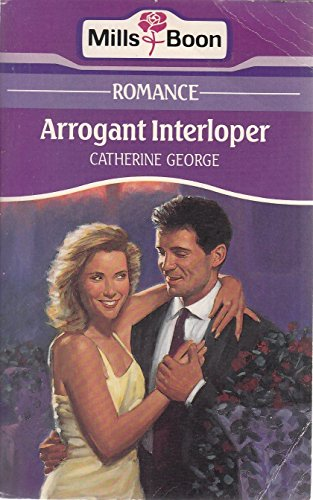 9780263767674: Arrogant Interloper