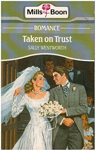 Taken on Trust (0263767760) by Sally Wentworth