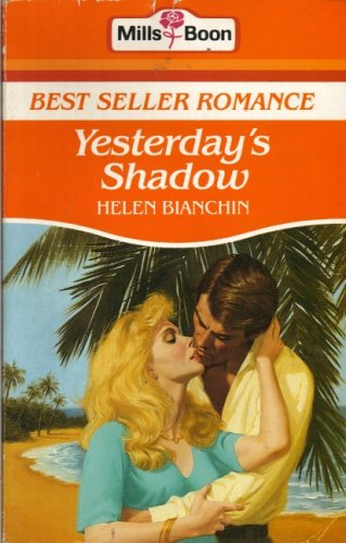 Yesterday's Shadow (Bestseller Romance) (0263767795) by Helen Bianchin