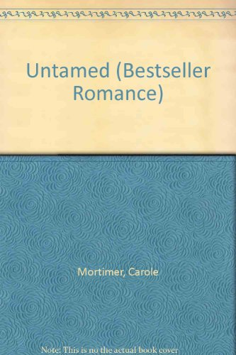 Untamed (Bestseller Romance) (0263767825) by Carole Mortimer