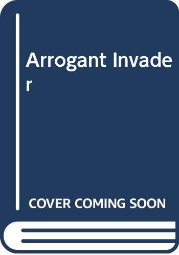 9780263768060: Arrogant Invader