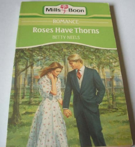 9780263768350: Roses Have Thorns