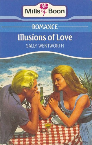 Illusions of Love (0263768406) by Sally Wentworth