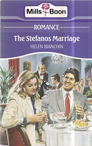 The Stephanos Marriage (9780263769142) by Bianchin, Helen
