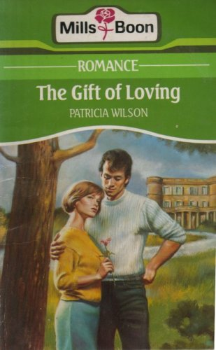 The Gift of Loving: Wilson, Patricia