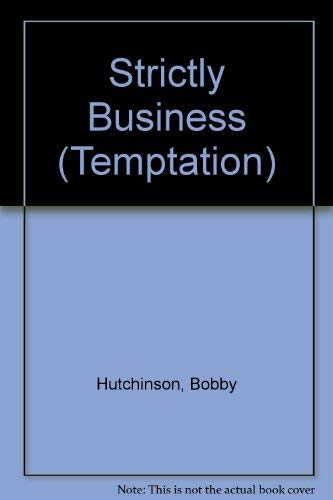 Strictly Business (Temptation S.) (0263770524) by Bobby Hutchinson