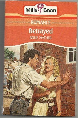 9780263772319: Betrayed