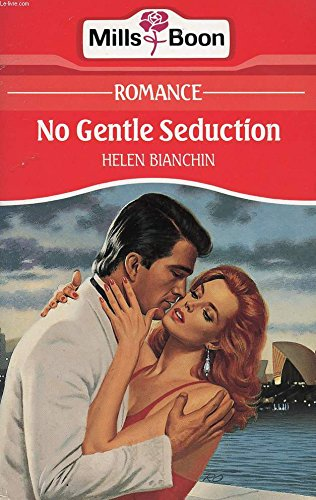 NO GENTLE SEDUCTION (0263772578) by Helen Bianchin