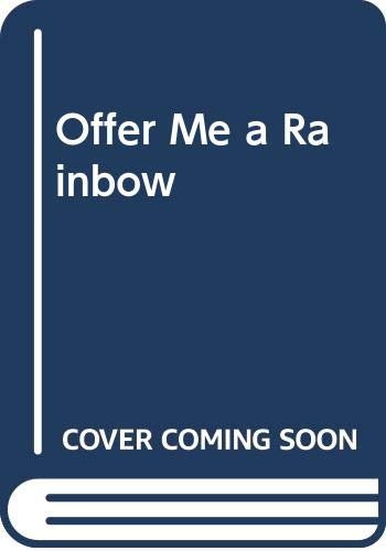 9780263774702: Offer Me a Rainbow