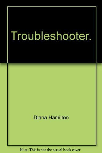 9780263774719: Troubleshooter.