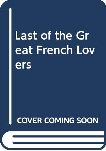 9780263776041: Last of the Great French Lovers