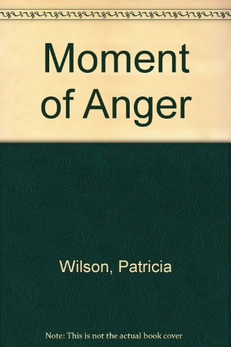 9780263776386: Moment of Anger