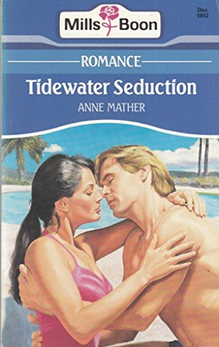 Tidewater Seduction (0263778266) by Anne Mather