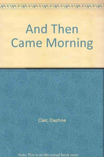 9780263778311: And Then Came Morning