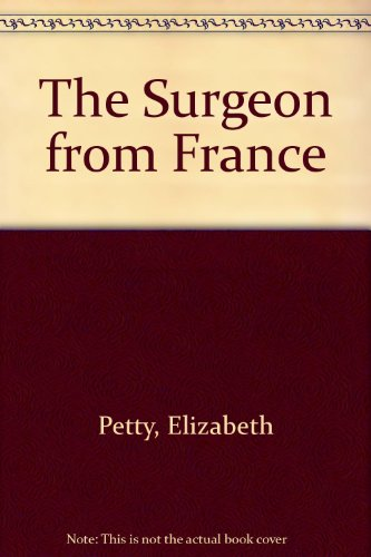 The Surgeon from France: Elizabeth Petty