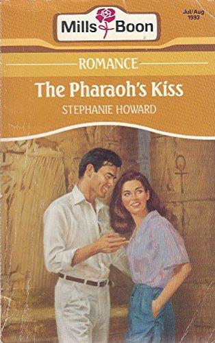 The Pharaoh's Kiss: Stephanie Howard