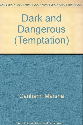 Dark and Dangerous (Temptation): Canham, Marsha