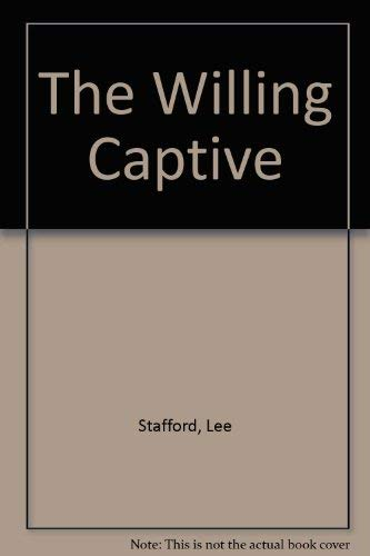 The Willing Captive: Stafford, Lee