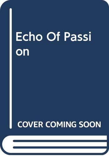 9780263781991: Echo of Passion (Bestseller Romance)