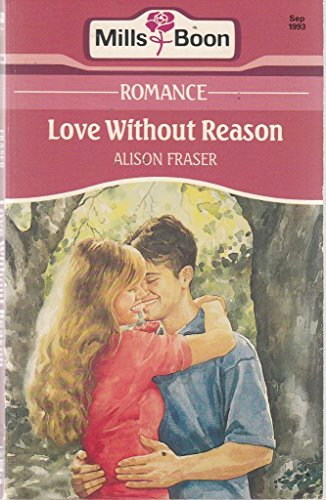 9780263782158: Love Without Reason