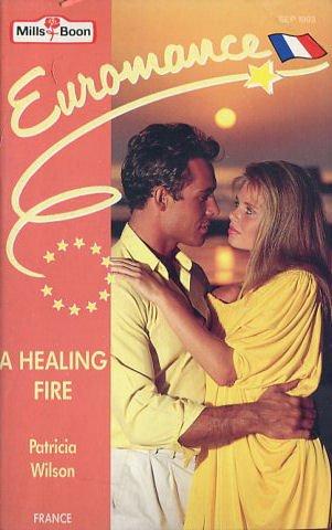 9780263782196: A Healing Fire