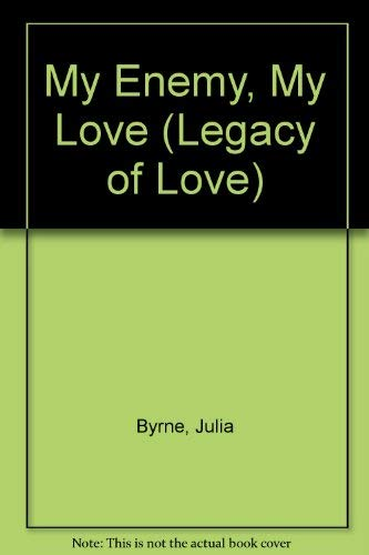 9780263782394: My Enemy, My Love (Legacy of Love)