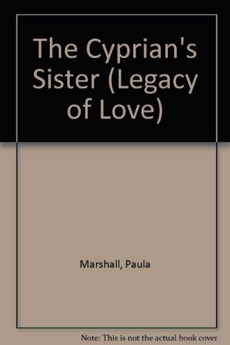 9780263782424: The Cyprian's Sister (Legacy of Love)