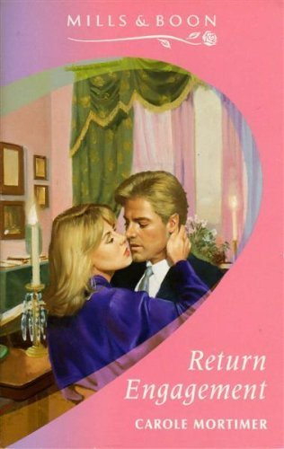 Return Engagement (Mills & Boon Romance) (0263782581) by Carole Mortimer