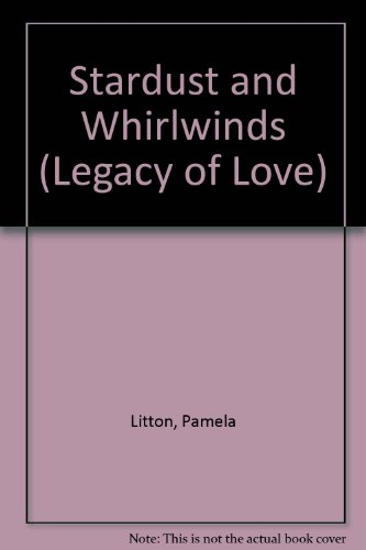 9780263783285: Stardust and Whirlwinds (Legacy of Love S.)