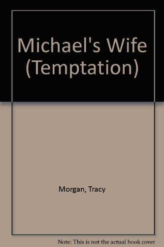 Michael's Wife (Temptation S.) (0263784312) by Tracy Morgan